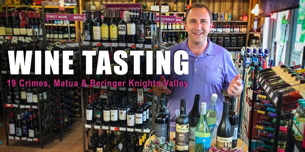 Wine Tasting | 19 Crimes Uprising & Hard Chard, Matua, & Beringer Knights Valley