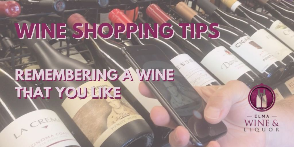 Wine Shopping Tips: Remembering A Wine That You Like